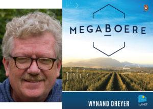 Wynand Dreyer gesels Saterdag 19 Augustus oor sy boek: Megaboere.